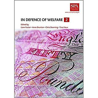 In Defence of Welfare 2 by Edited by Liam Foster & Edited by Anne Brunton & Edited by Chris Deeming & Edited by Tina Haux