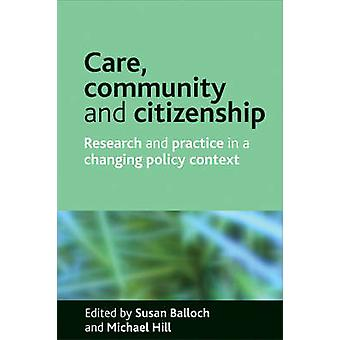 Care community and citizenship Research and practice in a changing policy context