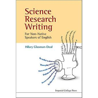 Science Research Writing for NonNative Speakers of English by GlasmanDeal & Hilary