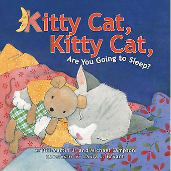 Kitty Cat Kitty Cat Are You Going to Sleep by Bill Martin & Michael Sampson & Illustrated by Laura J Bryant