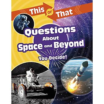 This or That Questions About Space and Beyond by Stephanie Bearce