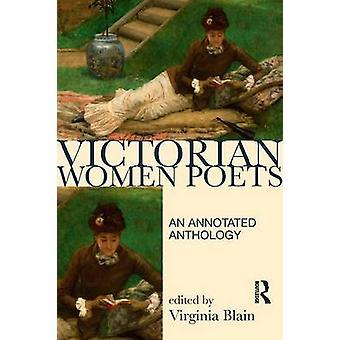 Victorian Women Poets An Annotated Anthology von Virginia Blain