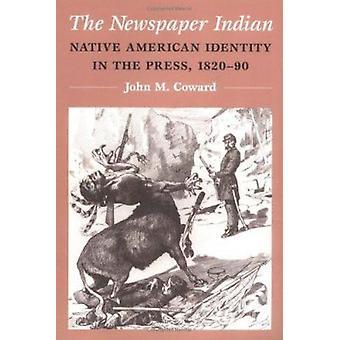 Die Zeitung Indian - indianische Identität in der Presse - 1820-90