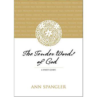 The Tender Words of God - A Daily Guide by Ann Spangler - 978031026716