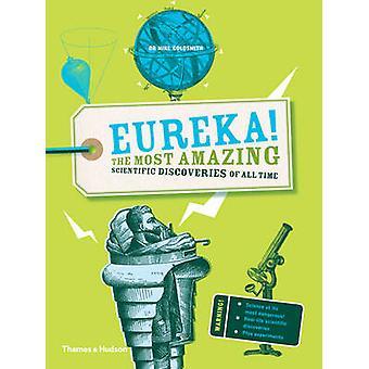 Eureka! -Die wichtigsten wissenschaftliche Entdeckungen aller Zeiten von Clive erstaunlich