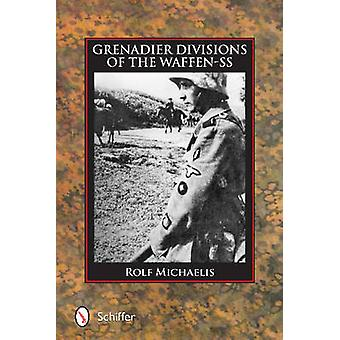 Grenadier Divisions of the Waffen-SS by Rolf Michaelis - 978076434837
