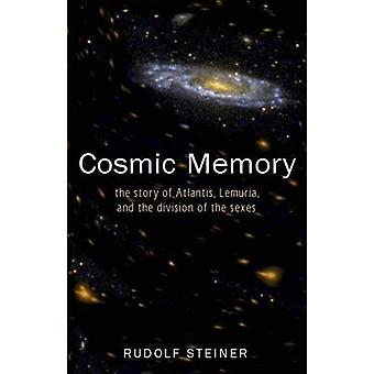 Cosmic Memory - The Story of Atlantis - Lemuria and the Division of th