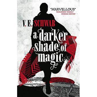 En mörkare nyans av magi av V. E. Schwab - Victoria Schwab - 978178329