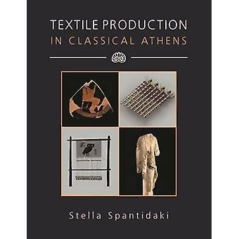 Textilproduktionen i klassiska Aten av Stella Spantidaki - 9781785