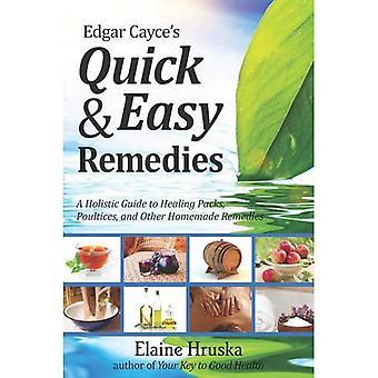 Edgar Cayce schnelle und einfache Heilmittel: eine Anleitung zur Heilung, Packungen, Umschläge und andere Hausmittel