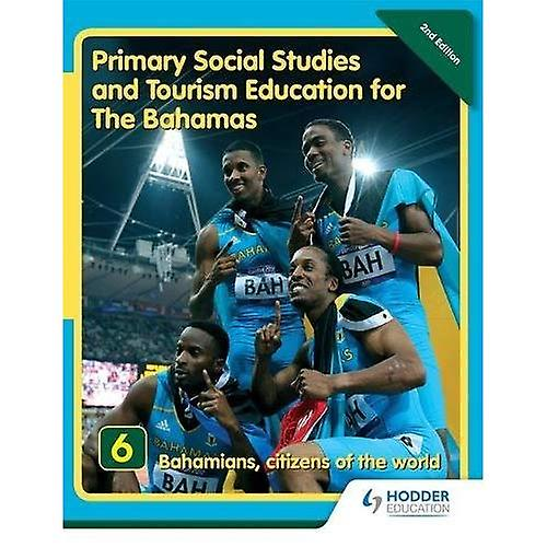 Primary Social Studies and Tourism Education for The Bahamas Book 6   new ed: Bk. 6 (Primary Social Studies for...