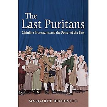 Der letzte Puritaner: Hauptstrecke Protestanten und die Macht der Vergangenheit