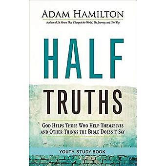 Halve waarheden jeugd studie boek: God helpt degenen die helpen zichzelf en andere dingen die de Bijbel niet zeggen