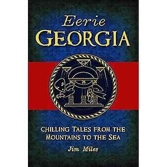 Eerie Géorgie: Refroidissement les contes de la montagne à la mer (American Legends)