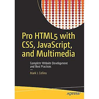 Pro Html5 with CSS, JavaScript, and Multimedia: Complete Website Development� and Best Practices