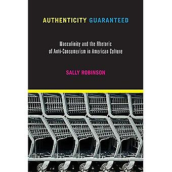 Authenticité garantie: Masculinité et la rhétorique anti-consumérisme dans la Culture américaine