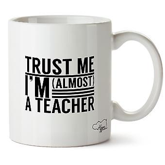 Hippowarehouse доверие мне я почти учитель напечатаны Кружка керамическая чашка 10oz