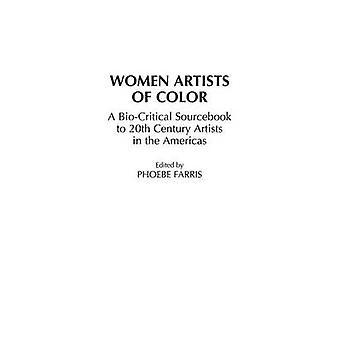 KünstlerInnen der Farbe A BioCritical Sourcebook, Künstler des 20. Jahrhunderts in Amerika von Farris & Phoebe