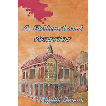 A Reluctant Warrior by Owens & Phyllis