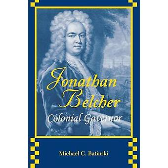 Jonathan Belcher Colonial Governor by Batinski & Michael C.