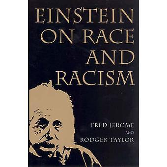 Einstein sobre raza y racismo Einstein sobre raza y racismo primera edición del libro en rústica por Jerome y Fred