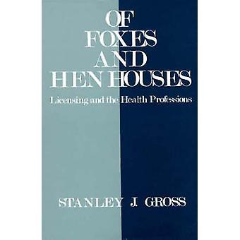 Rävar och höna hus licensiering och hälso-och sjukvårdsyrken av Gross & Stanley J.