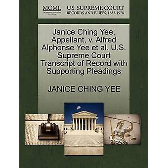 Janice Ching Yee Appellant v. Alfred Alphonse Yee et al. U.S. Supreme Court Transcript of Record with Supporting Pleadings by YEE & JANICE CHING