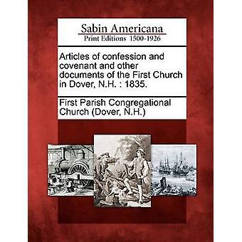 Artikler om tilståelse og pagt og andre dokumenter af den første kirke i Dover NH  1835. ved første sogn Congregational kirke Due