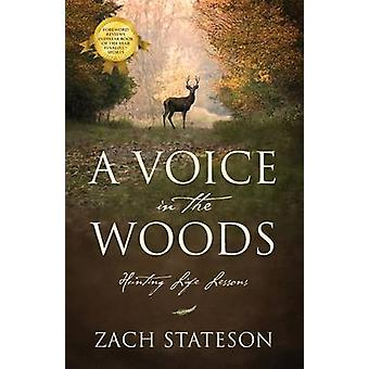 A Voice in The Woods Hunting Life Lessons by Stateson & Zach