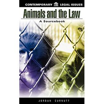 Animals and the Law A Sourcebook by Curnutt & Jordan