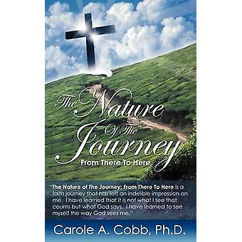 THE NATURE OF THE JOURNEY by Cobb & Ph.D. & Carole A.
