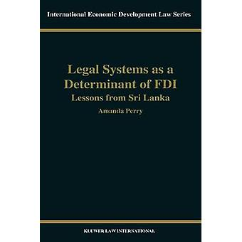 Legal Systems as a Determinant of FDI Lessons from Sri Lanka by Perry & Amanda