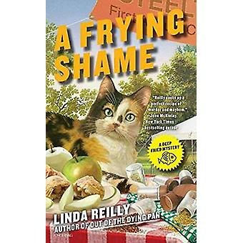 Frying Shame by Linda Reilly - 9780425274156 Book