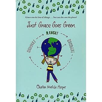 Just Grace Goes Green by Charise Mericle Harper - Charise Mericle Har