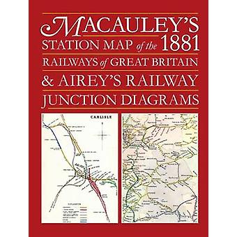 Macauley's Station Map of the 1881 Railways of Great Britain and Aire