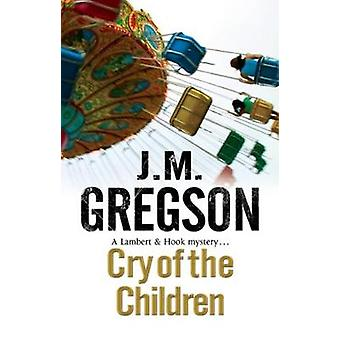 Cry of the Children by J. M. Gregson - 9780727870131 Book