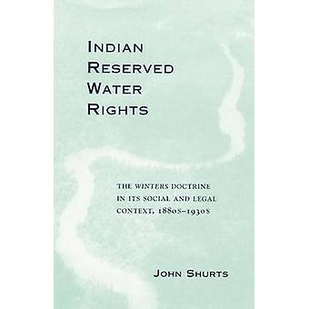 Indian Reserved Water Rights - The Winters Doctrine in Its Social and