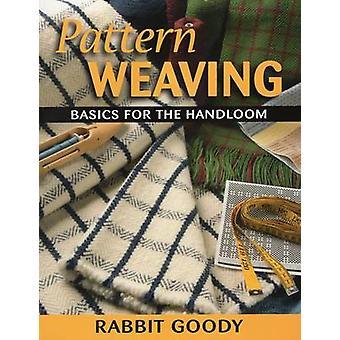 Pattern Weaving - Basics for the Handloom by Rabbit Goody - 9780811700