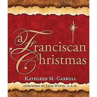 A Franciscan Christmas by Kathleen M. Carroll - 9780867169867 Book