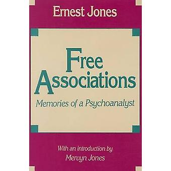 Free Associations - Memories of a Psychoanalyst (Revised edition) by E