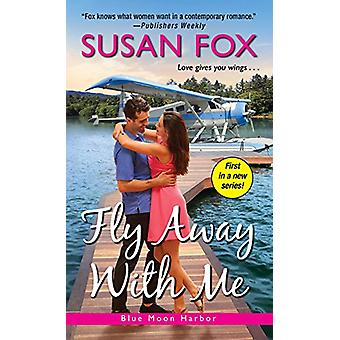 Fly Away With Me by Susan Fox - 9781420143249 Book