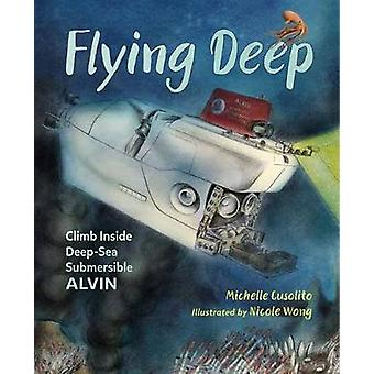 Flying Deep by Michelle Cusolito - 9781580898119 Book