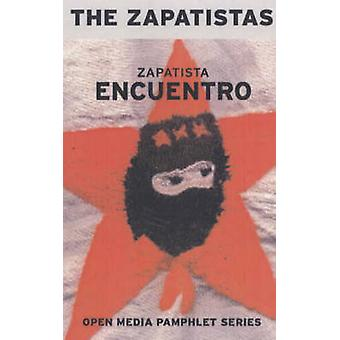 Zapatista Encuentro - 2nd Edition - Documents from the 1996 Encounter