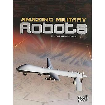 Amazing Military Robots by Sean Stewart Price - Raymond L Puffer - 97