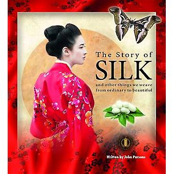 The Story of Silk by John Parsons - 9781776501274 Book
