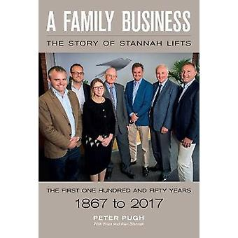 A Family Business - The Story of Stannah Lifts - The First One Hundred