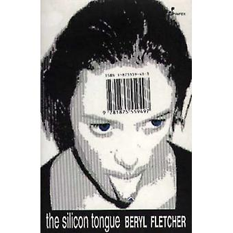 The Silicon Tongue by Beryl S. Fletcher - 9781875559497 Book