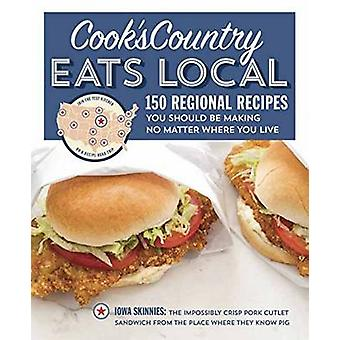 Cook's Country Eats Local - 150 Regional Recipes You Should be Making