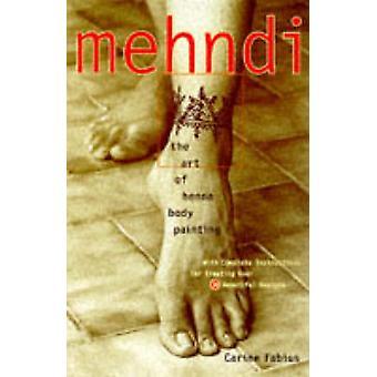 Mehndi - Art of Henna Body Painting by Carine Fabius - 9780609803196 B