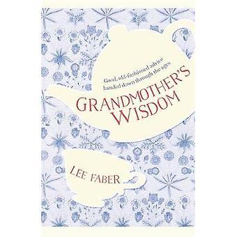 Grootmoeders wijsheid-goed-ouderwets advies gegeven door